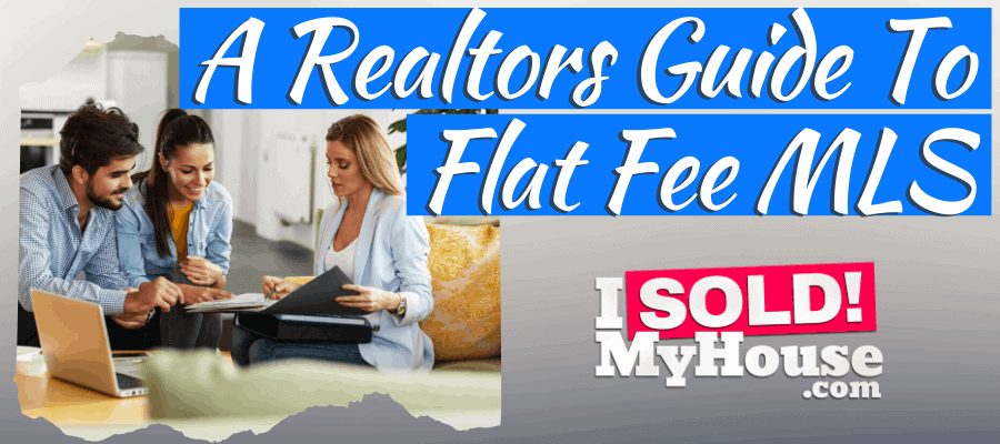 picture of our guide to flat fee mls listings for real estate agents