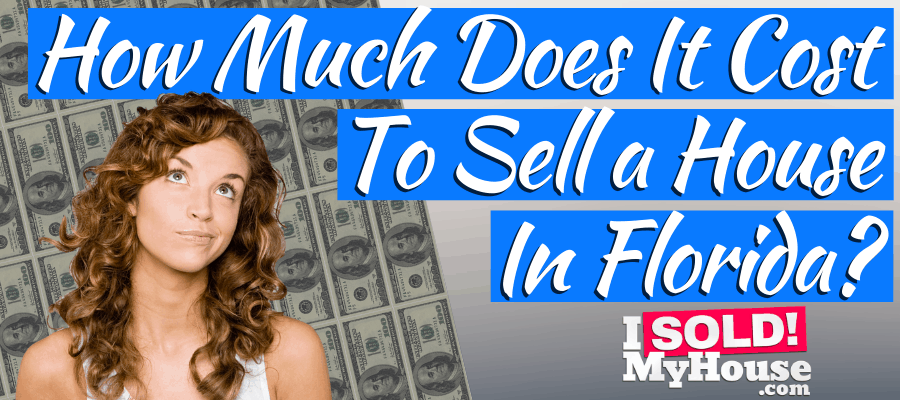our guide to the cost of selling a house in florida