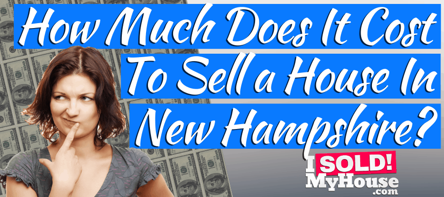 our guide to the home selling costs in new hampshire