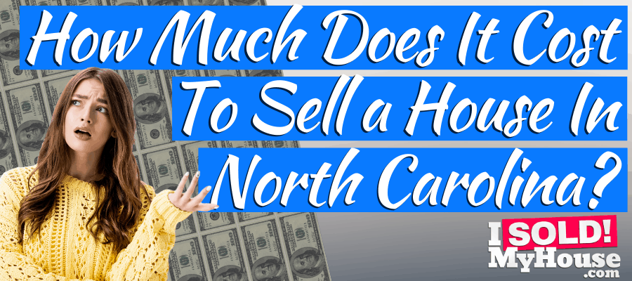 picture of our guide to home selling costs in north carolina