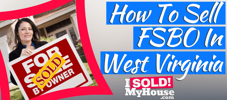 picture of our guide to selling a house in west virginia without a realtor