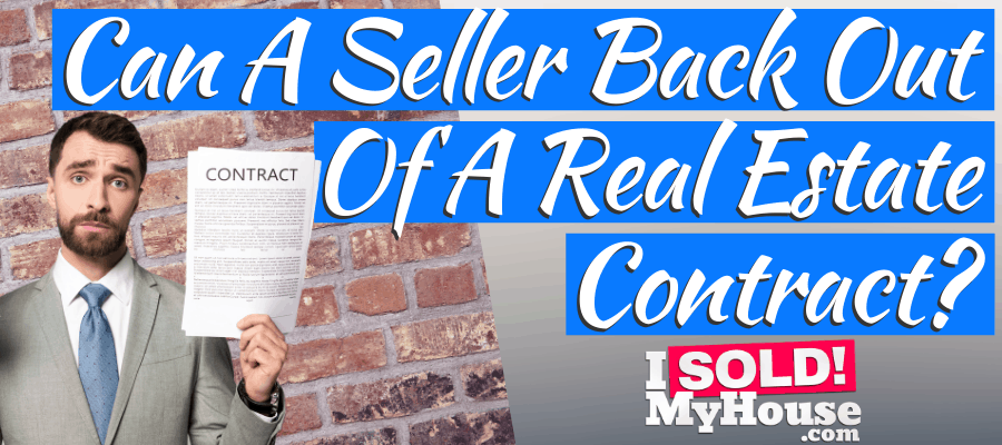 picture of our guide to a seller backing out of a real estate contract