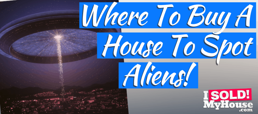 picture of our guide to where to buy a house to spot aliens