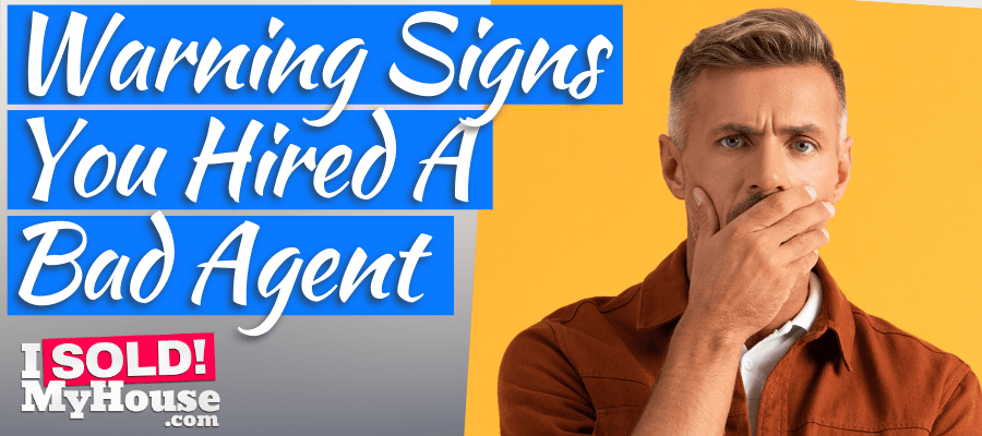 picture of our guide to the warning signs you hired a bad agent