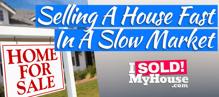 picture of our guide to selling a house fast in a slow market