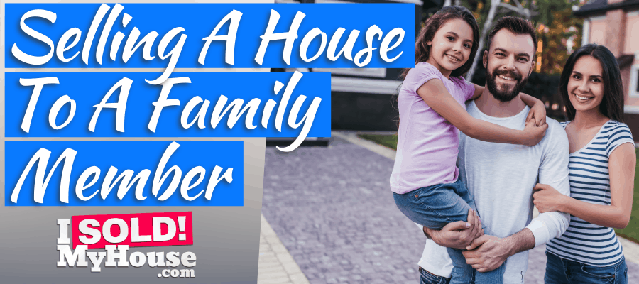 our guide to selling a house to a family member